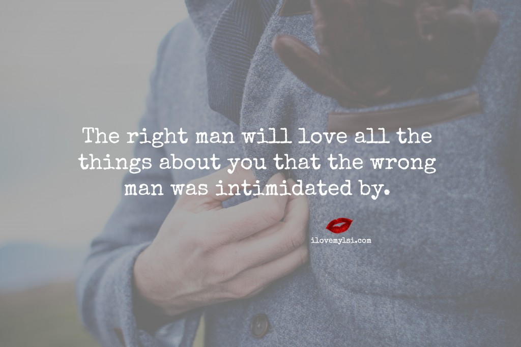 The right man will love