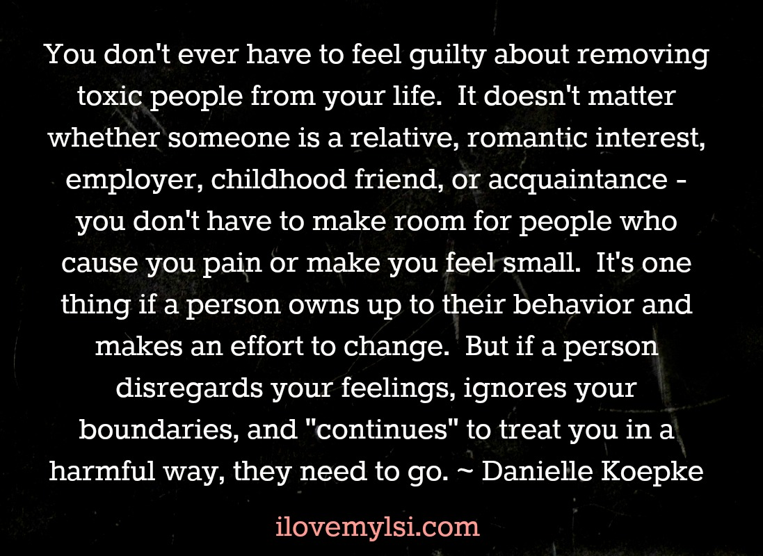 Toxic Love Quotes Remove Toxic People I Love My Lsi