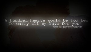 A hundred hearts would never be enough. :)