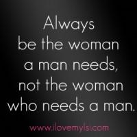The woman a man needs.