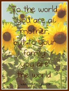 You are a mother.