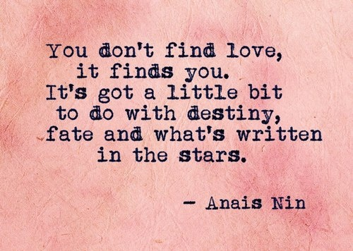 Exceptionnel You Dont Find Love, It Finds You. Its By Anais Nin @ Like Success