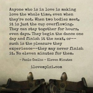 Anyone in love is making love.