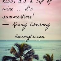Smile, kiss, wine, summertime.