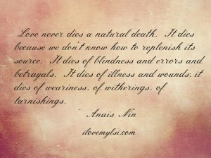 Love never dies a natural death.