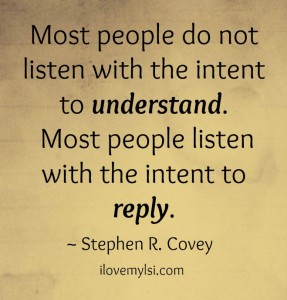 Most people do not listen.