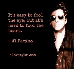It's hard to fool the heart.