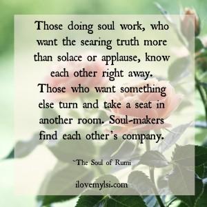 Those doing soul work.