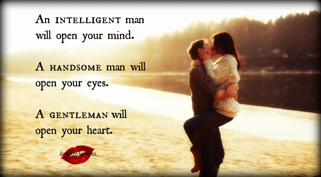 A gentleman will open your heart.