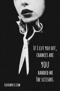 If I cut you off.