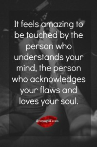 It feels amazing to be touched by the person who understands your mind.