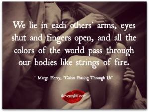 We lie in each others' arms.
