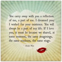 You carry away with you a reflection of me.