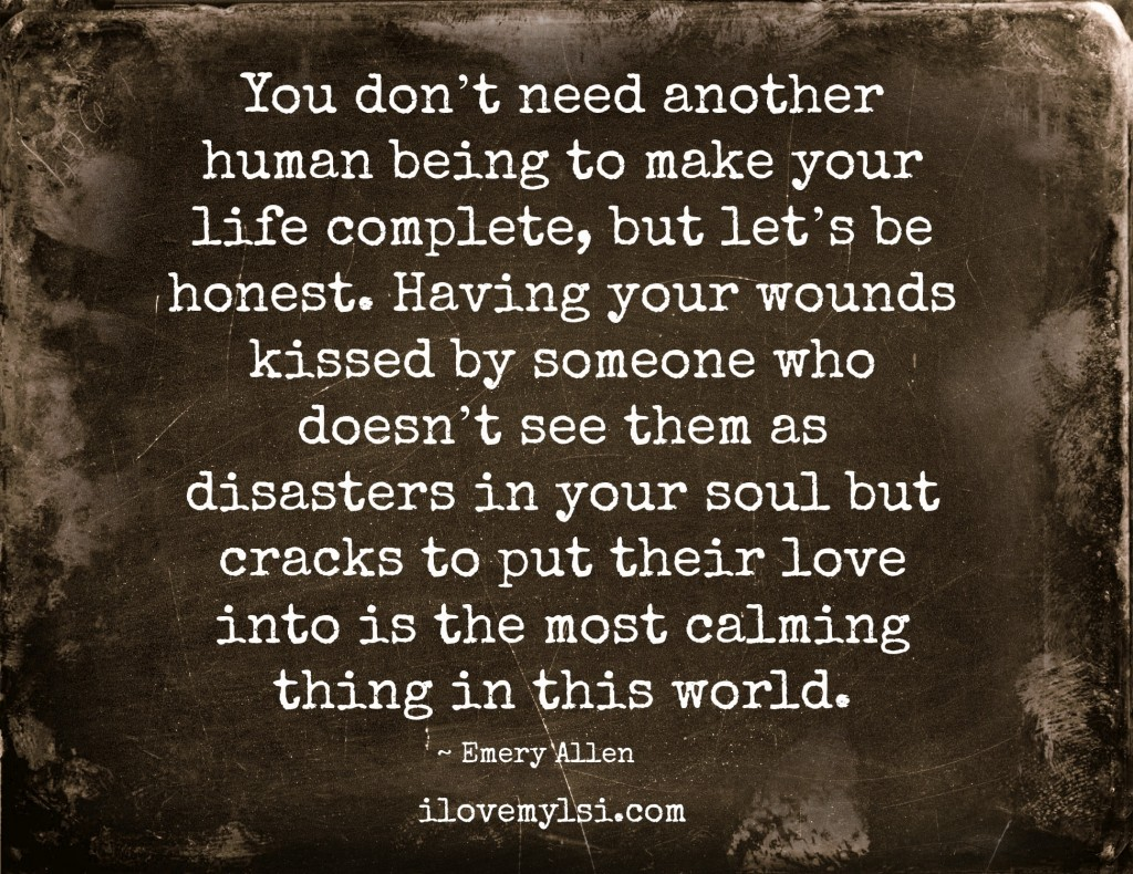 You don't need another human being to make your life complete.