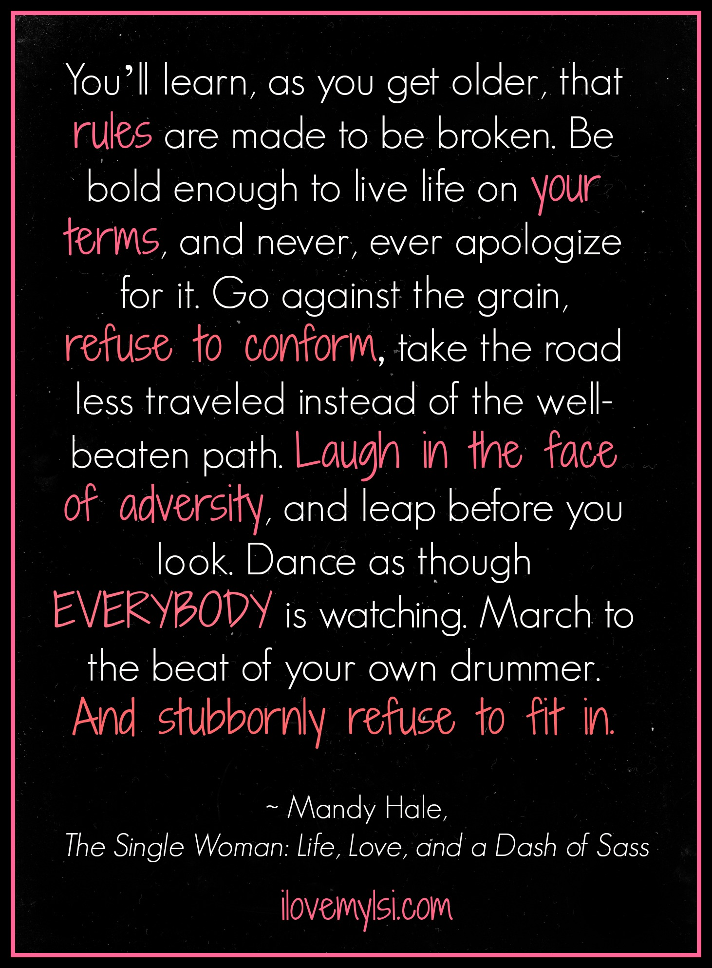 Mandy Hale Quotes Rules Are Made To Be Broken I Love My Lsi