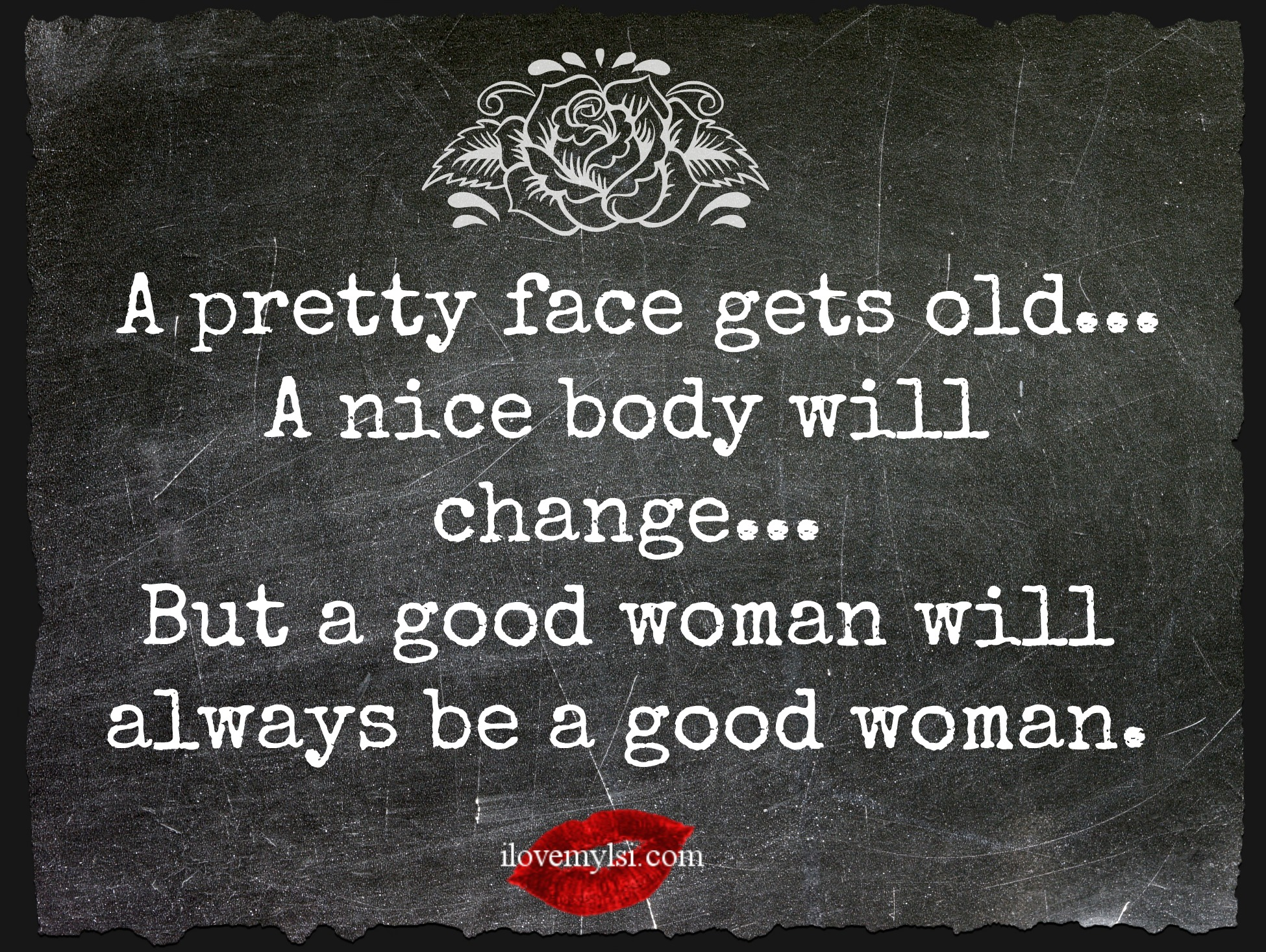 Good Woman Quotes Mesmerizing A Good Woman Will Always Be A Good Woman I Love My Lsi