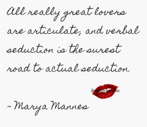 All really good lovers are articulate.