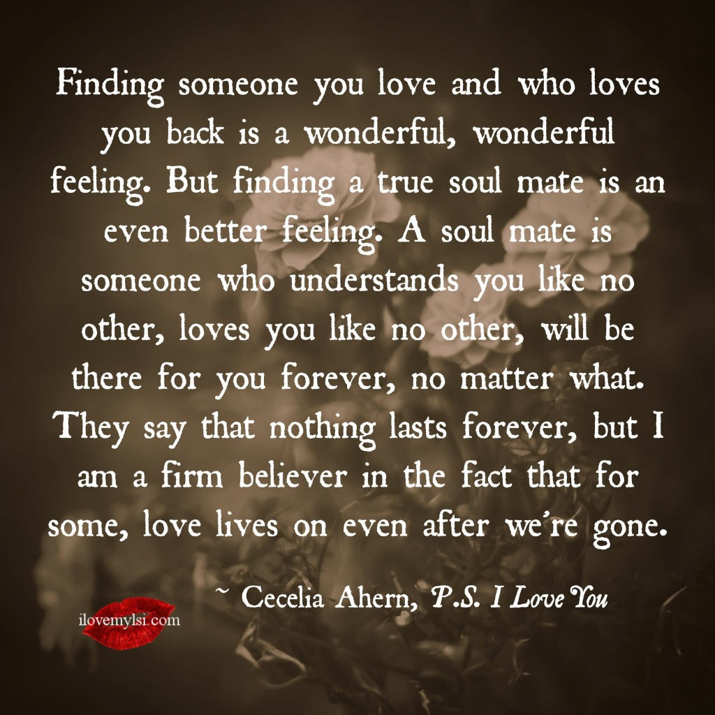 Finding someone you love and who loves you back is a wonderful, wonderful feeling