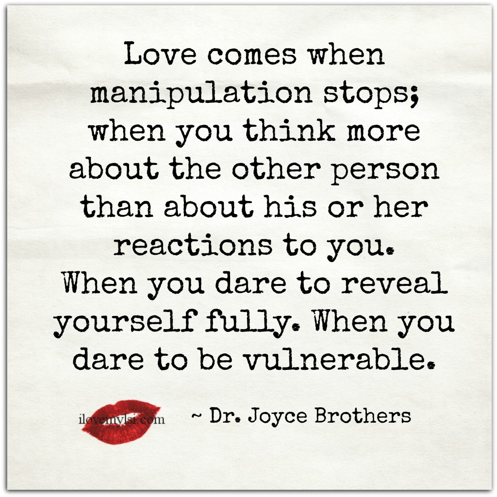 Love comes when manipulation stops