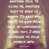 How we need another soul