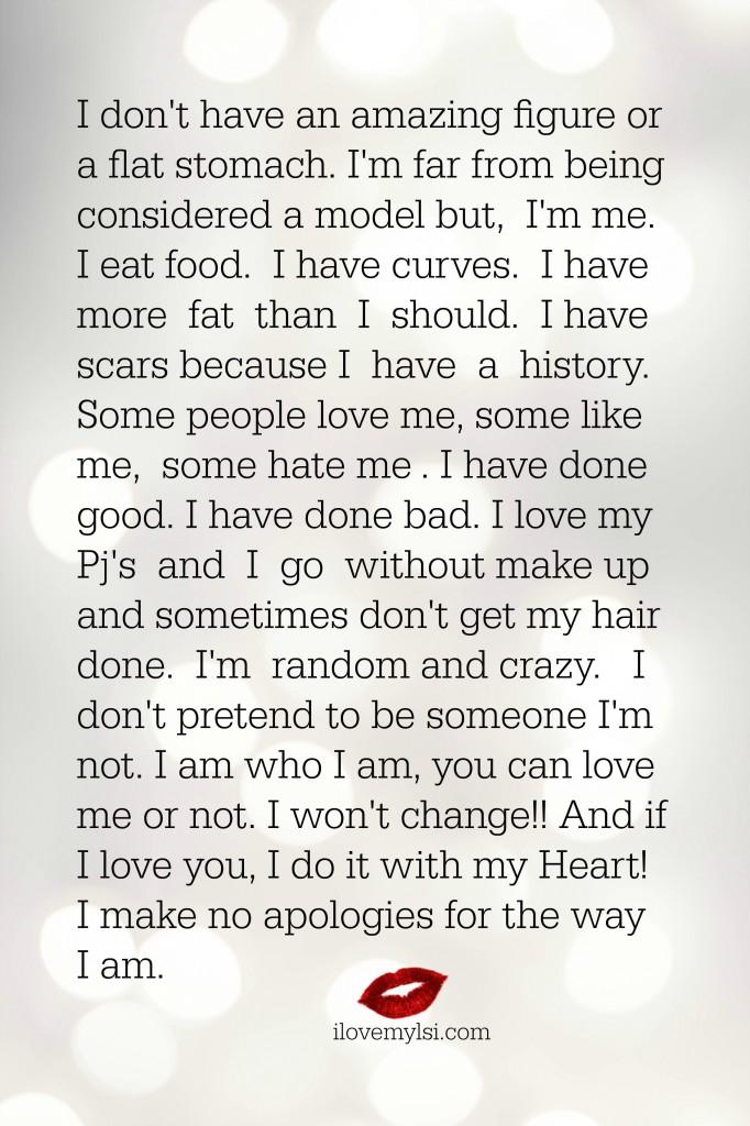 I make no apologies for the way I am.
