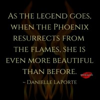 When the phoenix resurrects from the flames.