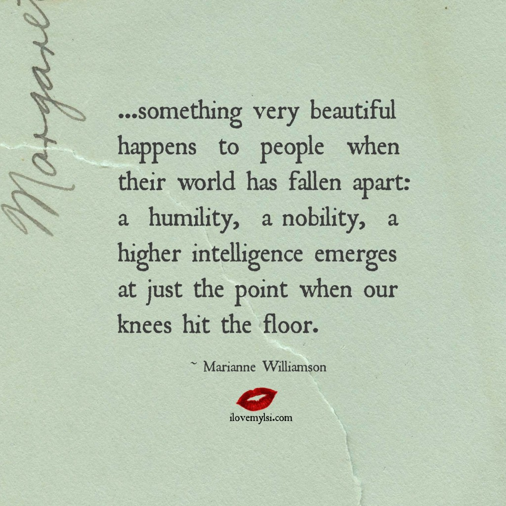 Something beautiful happens when people fall apart.