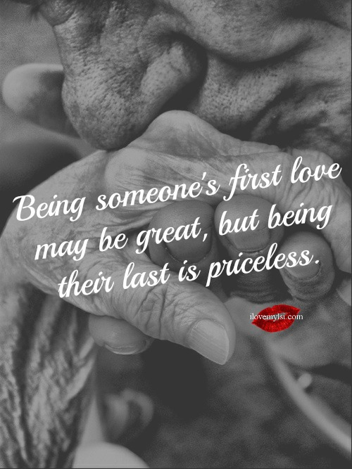 Being their last love is priceless