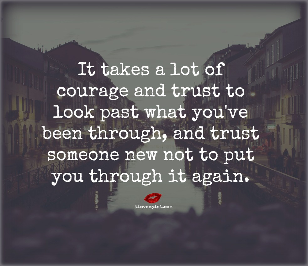 It takes a lot of courage and trust