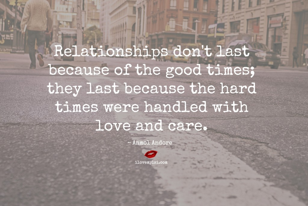 Relationships don't last because of the good times