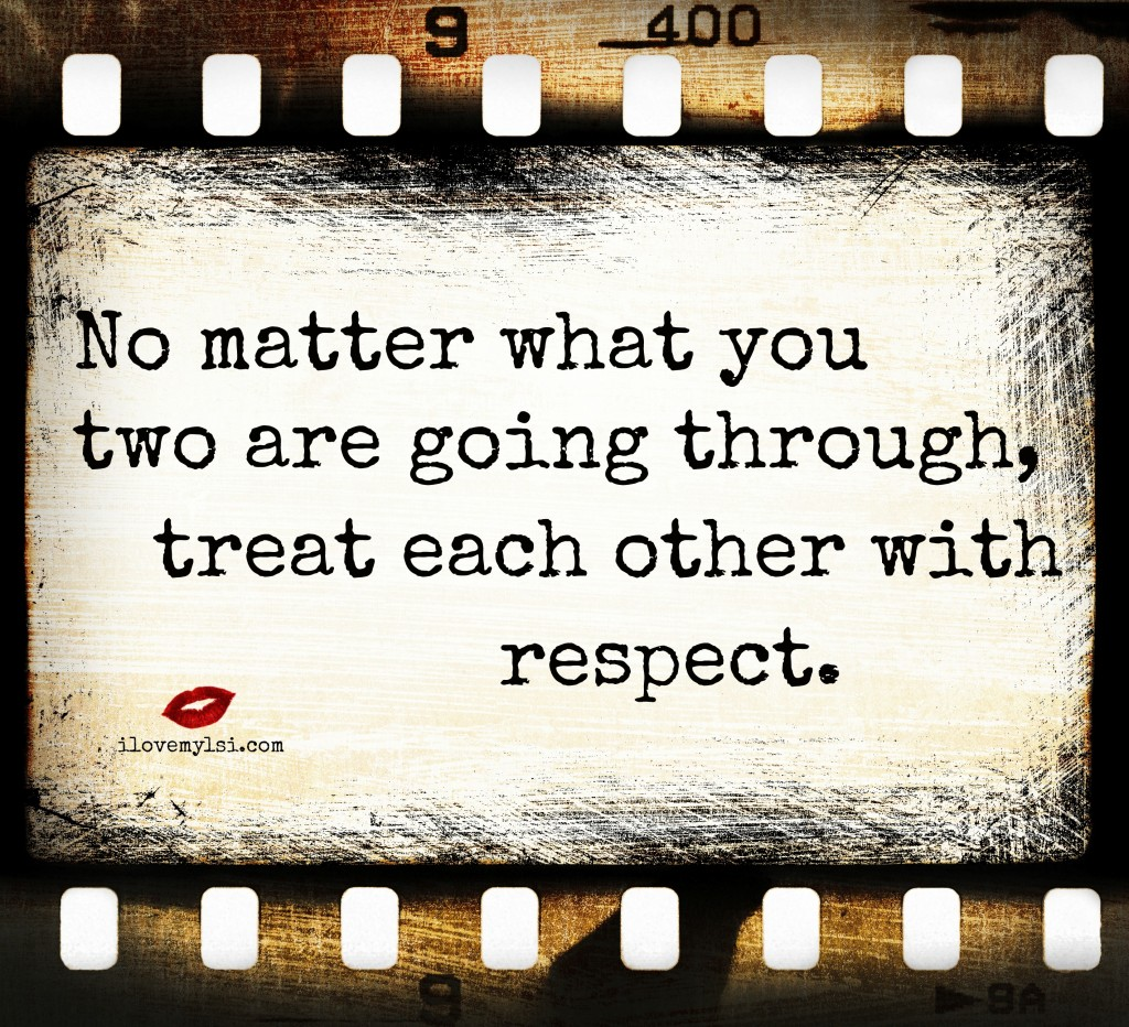 Treat each other with respect