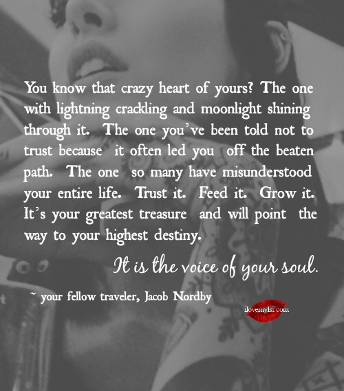 You know that crazy heart of yours?