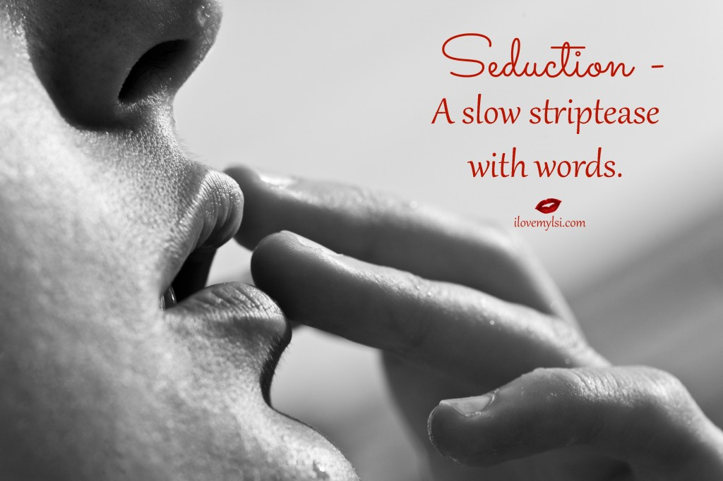 Seduction - A slow striptease with words