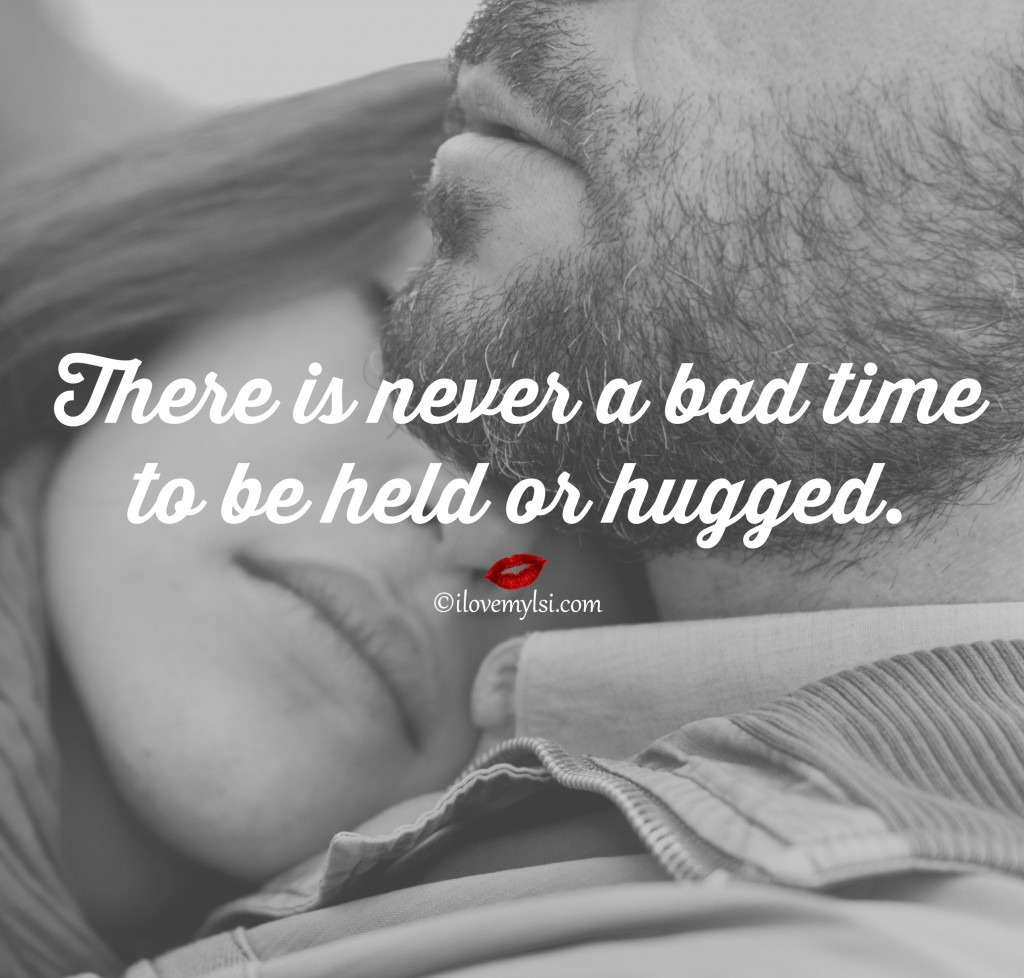 There is never a bad time to be held