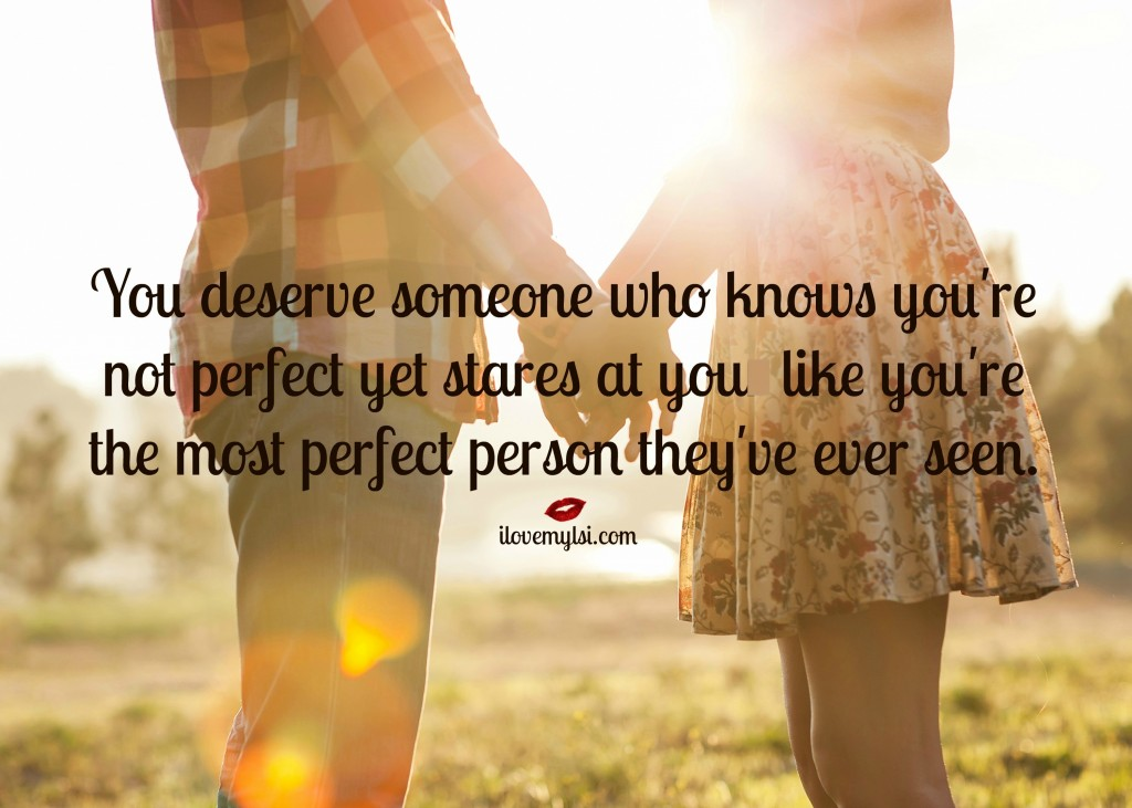 you-deserve-someone-who-knows-youre-not-perfect