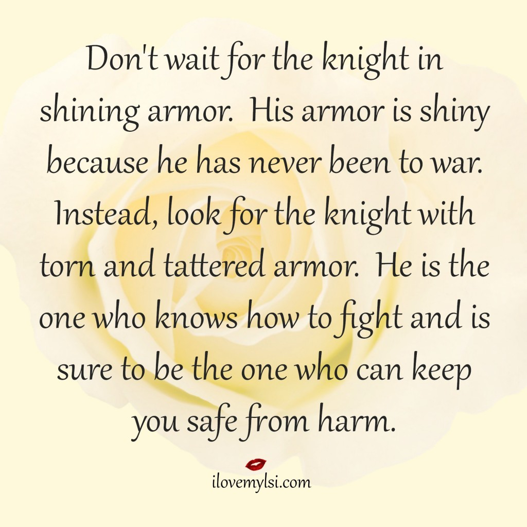 Don't wait for the knight in shining armor