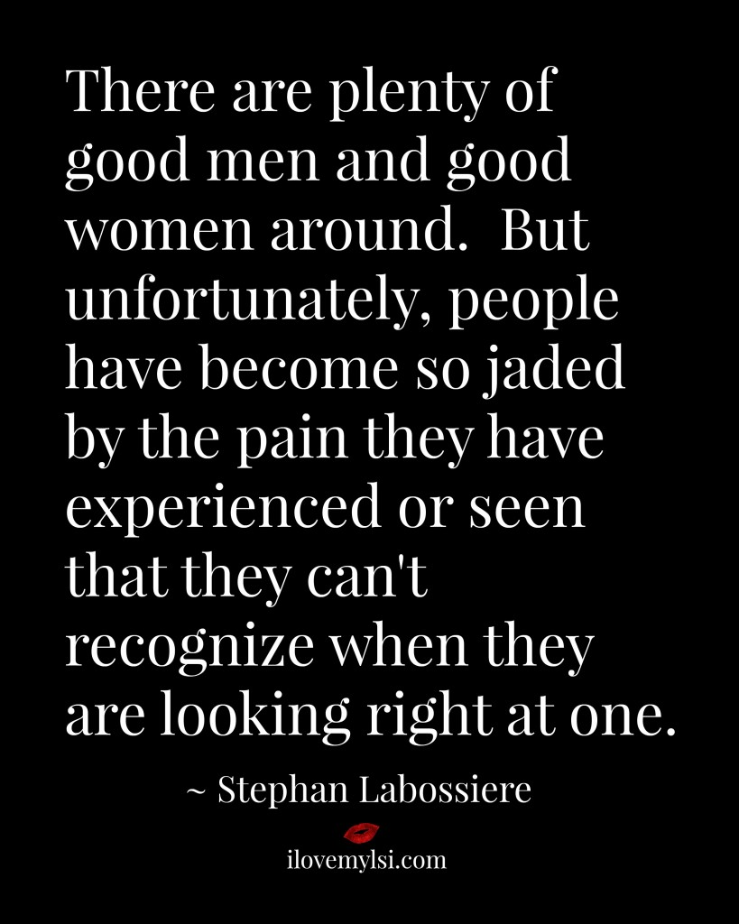 There are plenty of good men and good women