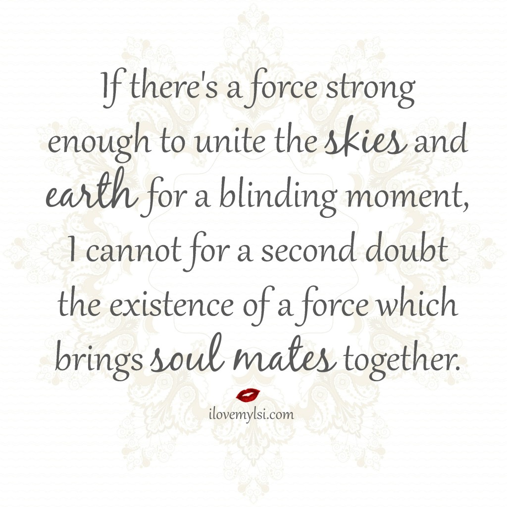 A force which brings soul mates together