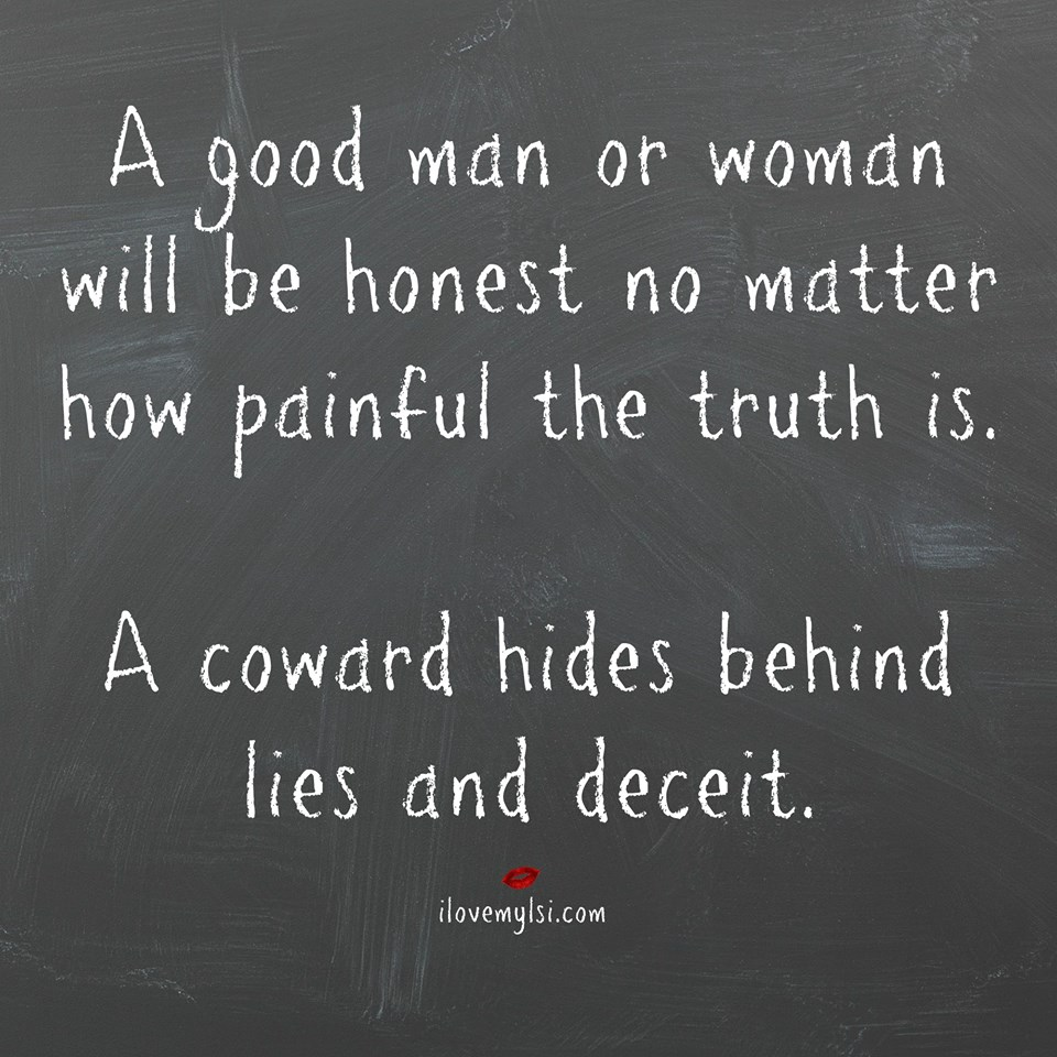 A Coward Hides Behind Lies and Deceit - I Love My LSI