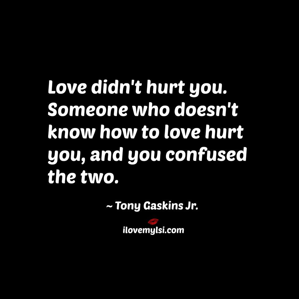 Love Didn't Hurt You