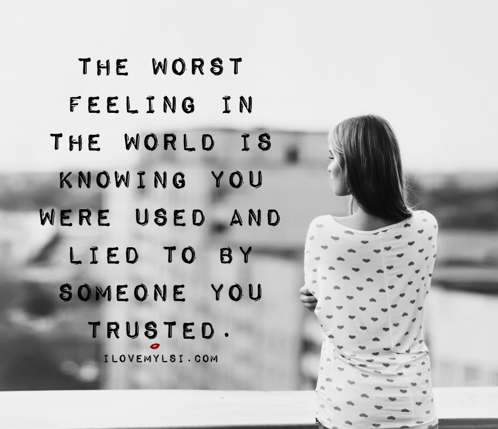 the worst feeling in the world is knowing