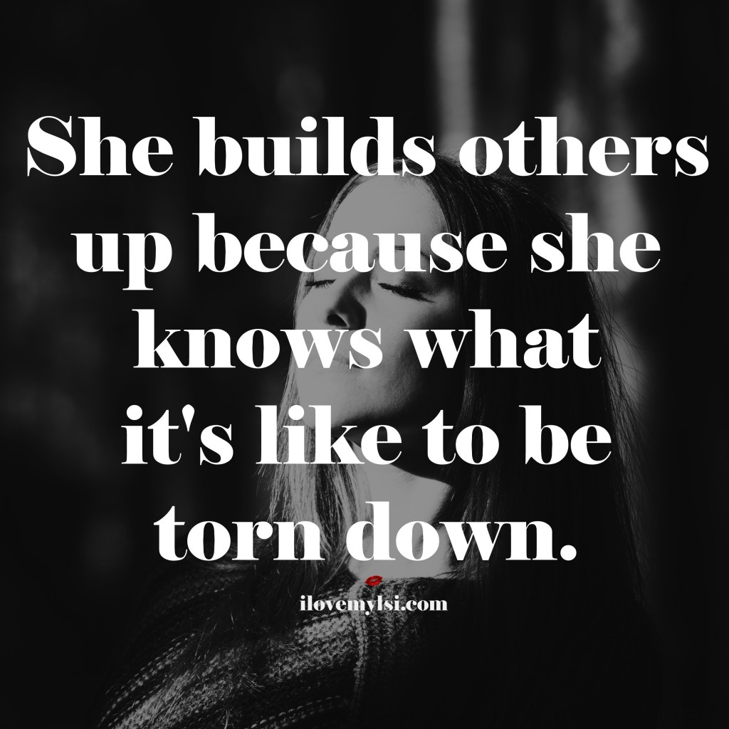 she builds others up