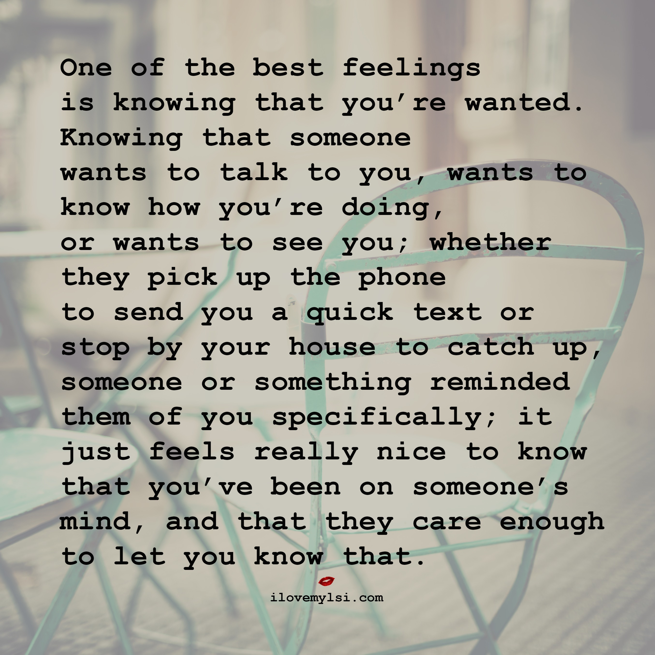 Quotes About Not Really Knowing Someone: One Of The Best Feelings Is Knowing That You're Wanted