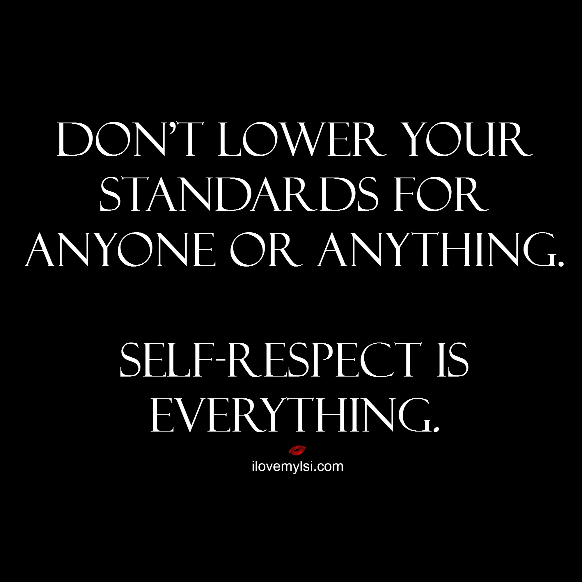 Self Respect Quotes | Self Respect Quotes Archives I Love My Lsi