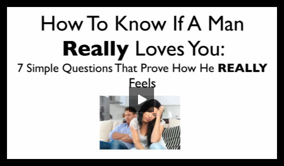 how to know if a man really loves you vid