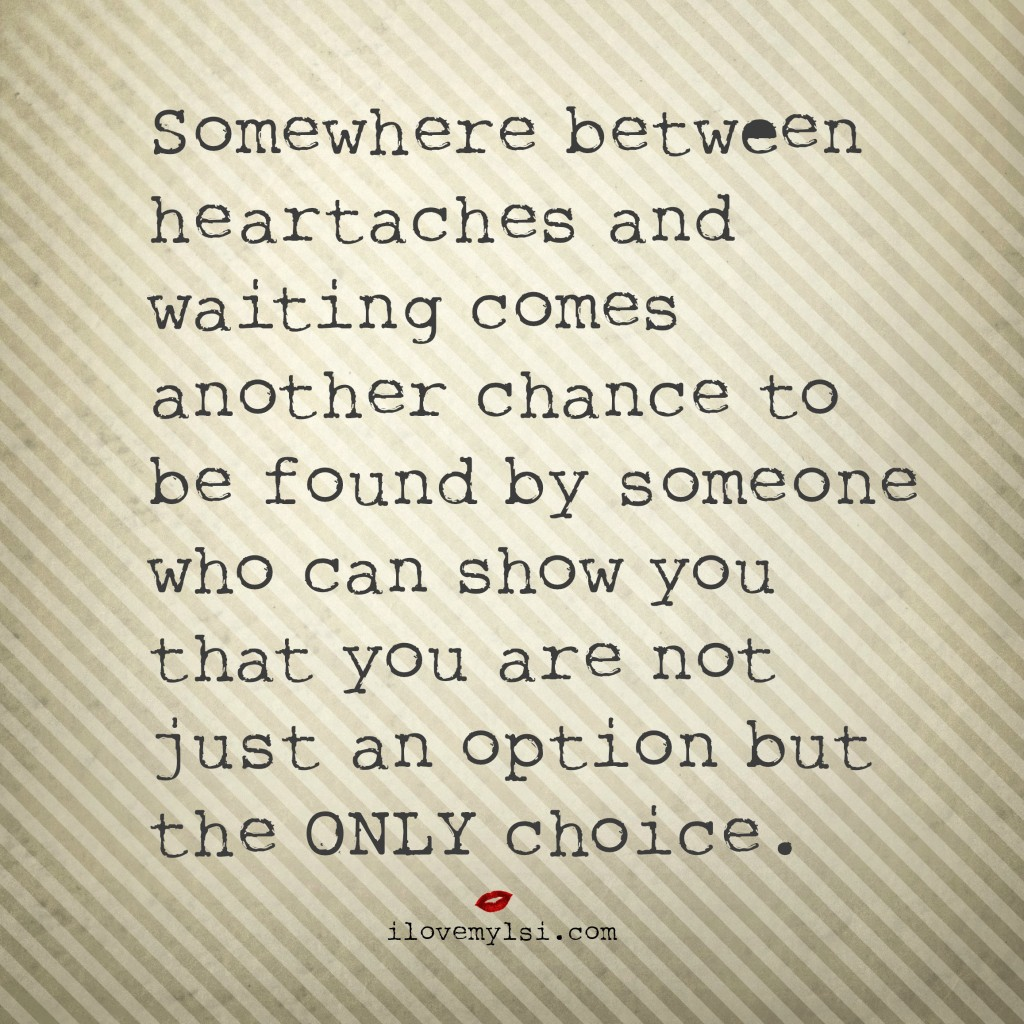 Somewhere-between-heartaches-and-waiting