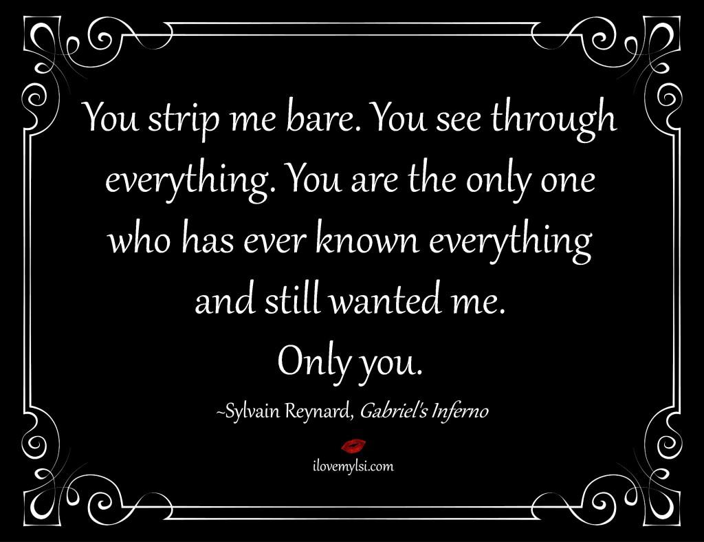 You strip me bare
