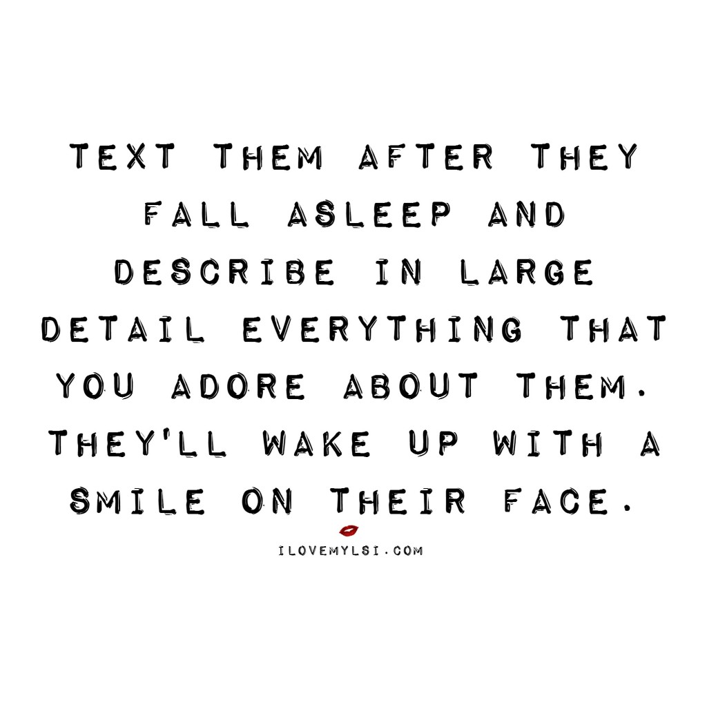 Text them after they fall asleep