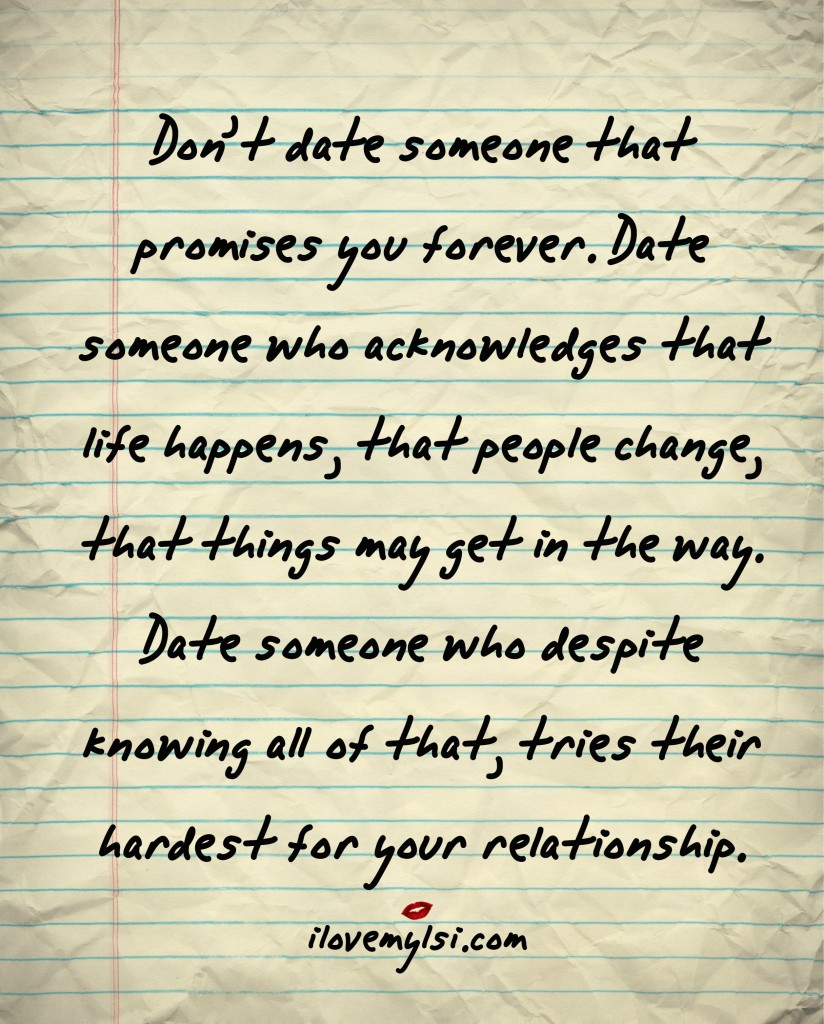 don't date someone that promises you forever