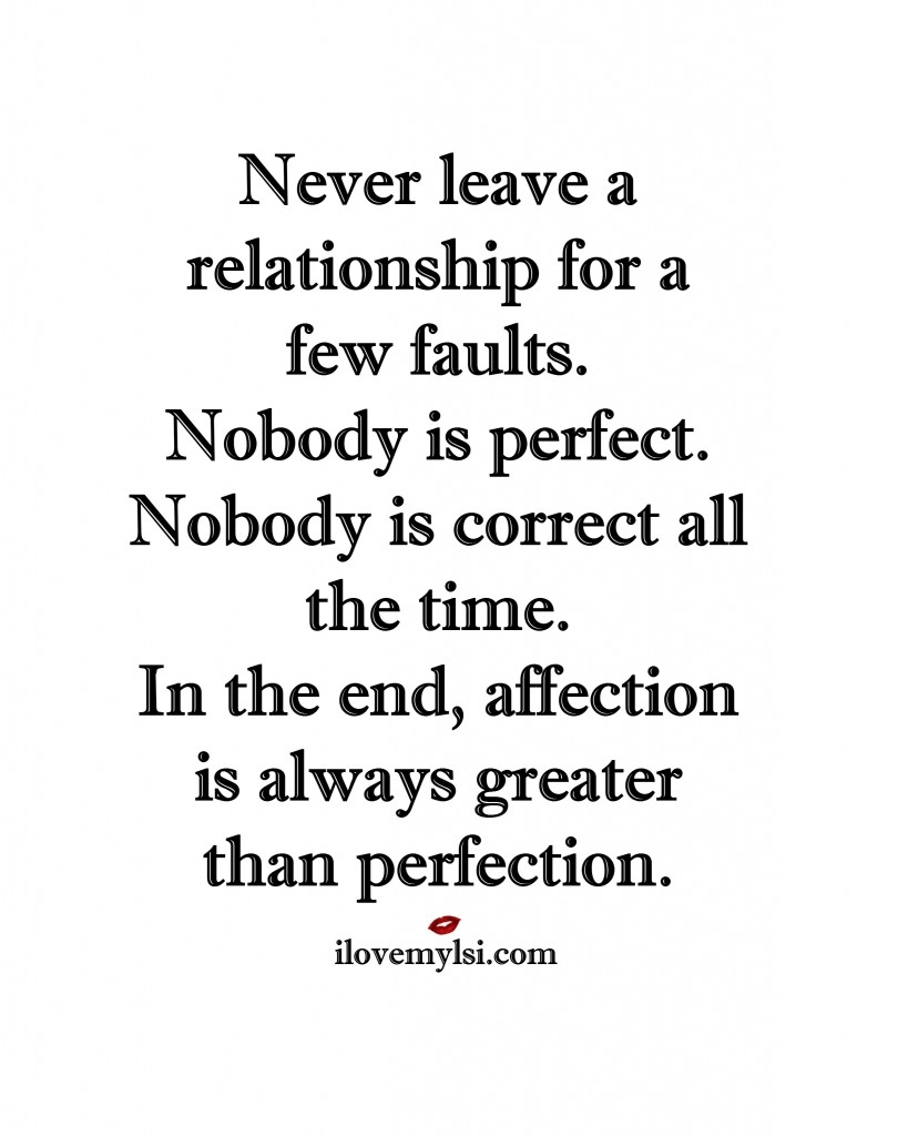never leave a relationship for a few faults